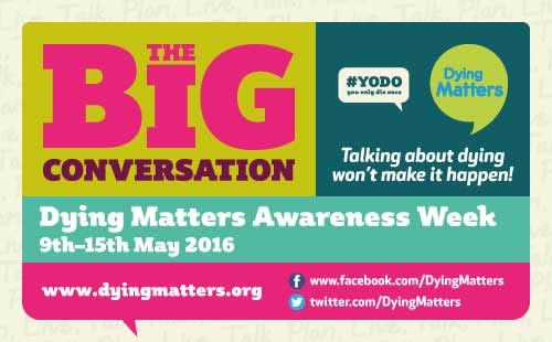 Dying Matters the Big Conversation